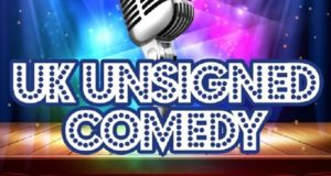 UK UNSIGNED Comedy: Luton Semi Finals